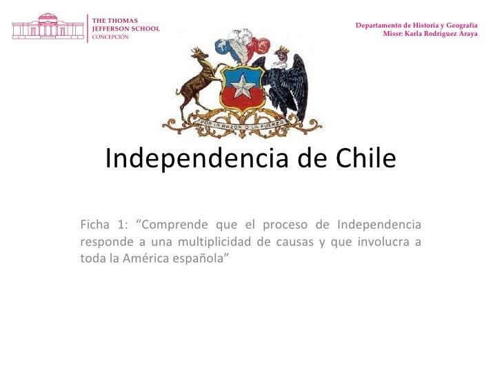 """Independencia de Chile Ficha 1: """"Comprende que el proceso de Independencia responde a una multiplicidad de causas y que in..."""
