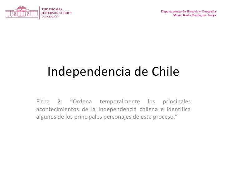 """Independencia de Chile Ficha 2: """"Ordena temporalmente los principales acontecimientos de la Independencia chilena e identi..."""