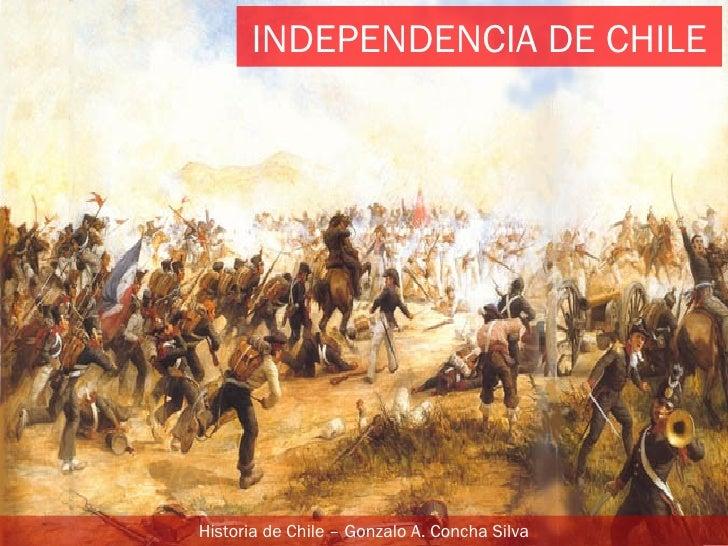 INDEPENDENCIA DE CHILEHistoria de Chile – Gonzalo A. Concha Silva