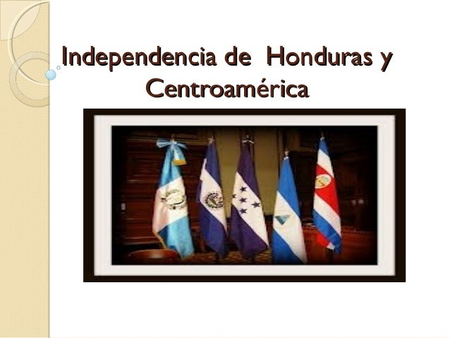 Independencia de Honduras y Centroamérica