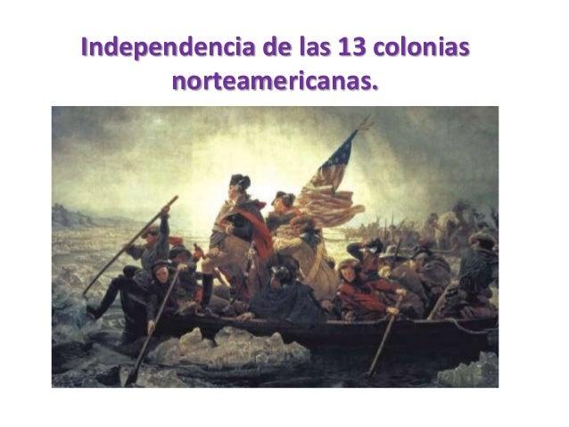 Independencia de las 13 colonias norteamericanas.