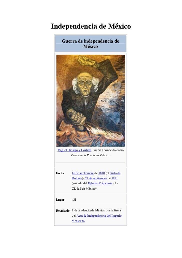 Independencia de México<br />Guerra de independencia de MéxicoMiguel Hidalgo y Costilla, también conocido como Padre de la...