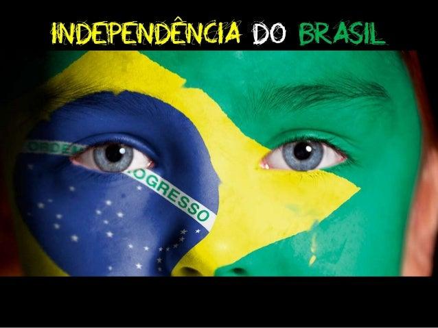 A partir desta data o Brasil deixou de ser uma colônia de Portugal. 7 D E S E T E M B R O D E 1 8 2 2 .