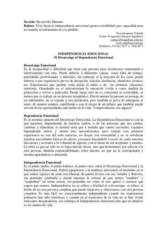 Sección: Desarrollo HumanoBalazo: Vivir hacia la independencia emocional genera estabilidad, paz, capacidad parano temerle...