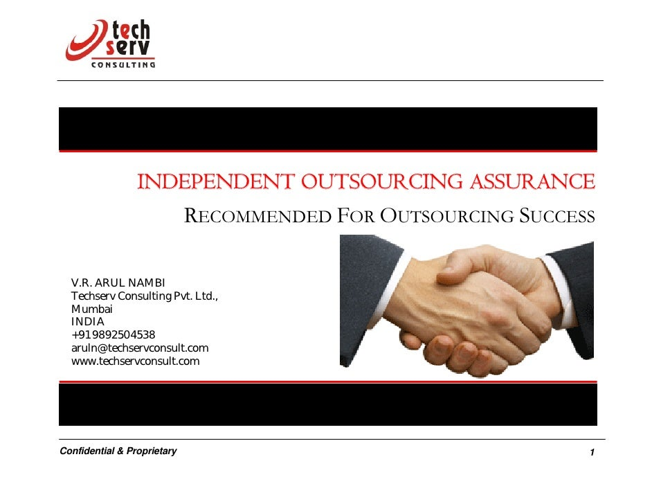 INDEPENDENT OUTSOURCING ASSURANCE                     RECOMMENDED FOR OUTSOURCING SUCCESS    V.R. ARUL NAMBI   Techserv Co...