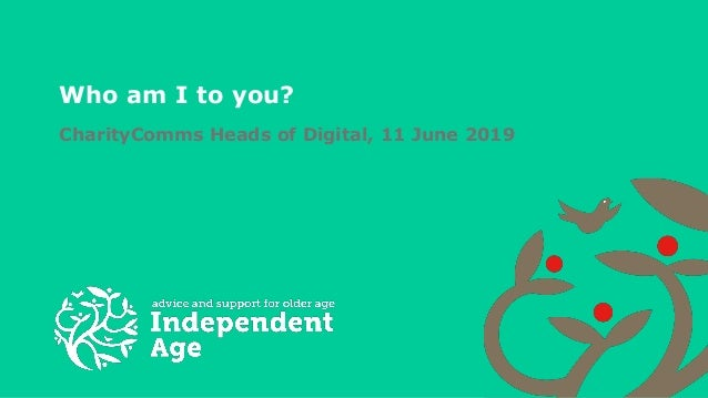 Who am I to you? CharityComms Heads of Digital, 11 June 2019