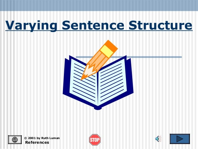 Varying Sentence Structure  © 2001 by Ruth Luman  References