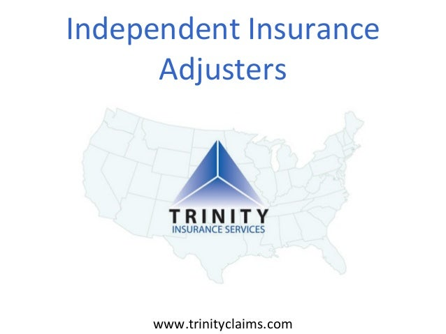 Independent Insurance Adjusters  www.trinityclaims.com