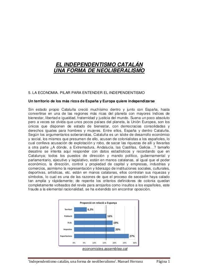 'Independentismo catalán, una forma de neoliberalismo'. Manuel Herranz Página 1 EL INDEPENDENTISMO CATALÁN UNA FORMA DE NE...