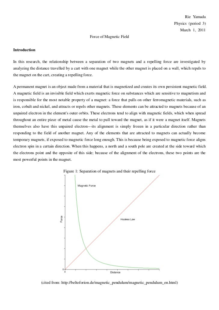 Rie Yamada<br />Physics (period 3)<br />March 1, 2011<br />Force of Magnetic Field<br />Introduction<br />In this research...