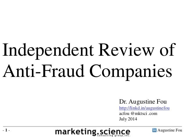 Augustine Fou- 1 - Independent Review of Anti-Fraud Companies Dr. Augustine Fou http://linkd.in/augustinefou acfou @mktsci...