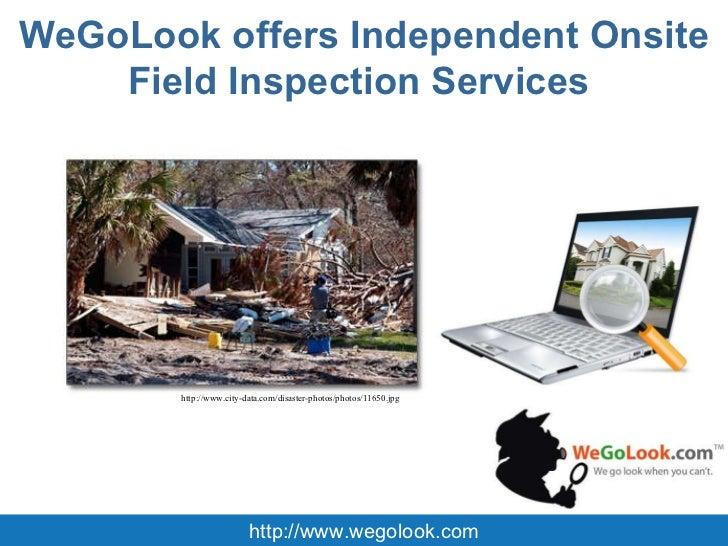 WeGoLook offers Independent Onsite Field Inspection Services  http://www.wegolook.com http://www.city-data.com/disaster-ph...