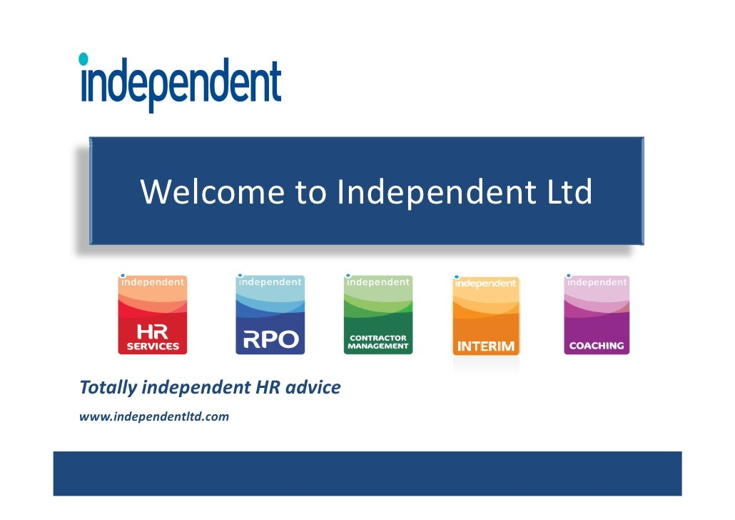 Welcome to Independent Ltd    Totally independent HR advice www.independentltd.com