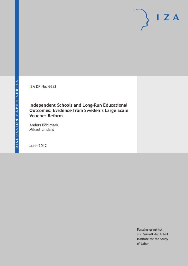 SERIES PAPER DISCUSSION  IZA DP No. 6683  Independent Schools and Long-Run Educational Outcomes: Evidence from Sweden's La...