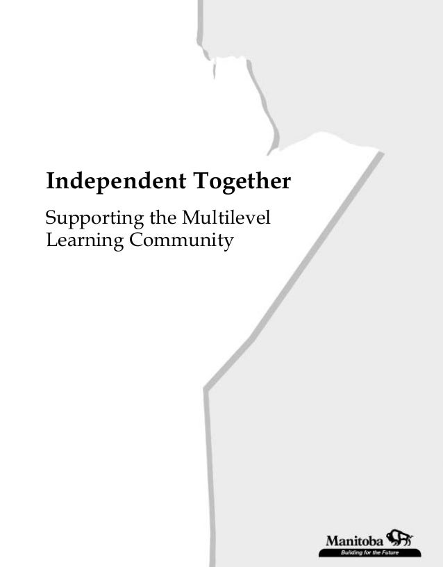 Independent Together Supporting the Multilevel Learning Community