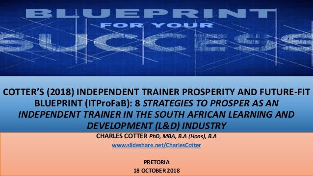 COTTER'S (2018) INDEPENDENT TRAINER PROSPERITY AND FUTURE-FIT BLUEPRINT (ITProFaB): 8 STRATEGIES TO PROSPER AS AN INDEPEND...