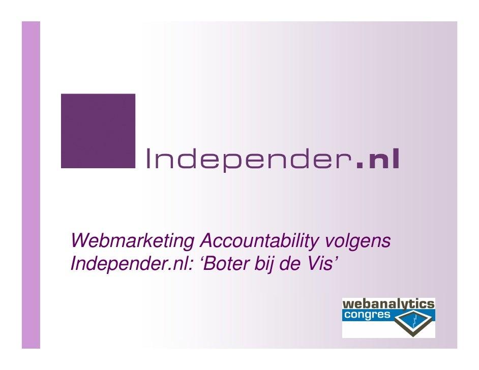 Webmarketing Accountability volgens Independer.nl: 'Boter bij de Vis'