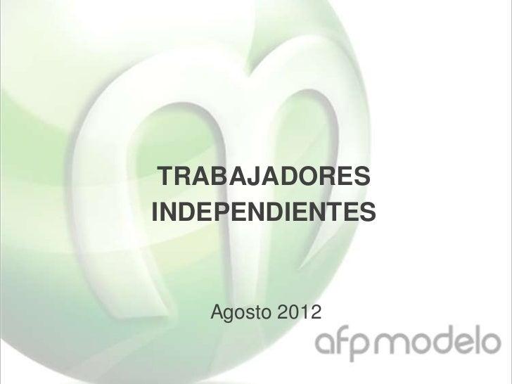 TRABAJADORESINDEPENDIENTES   Agosto 2012