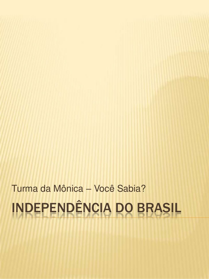 Turma da Mônica – Você Sabia?INDEPENDÊNCIA DO BRASIL