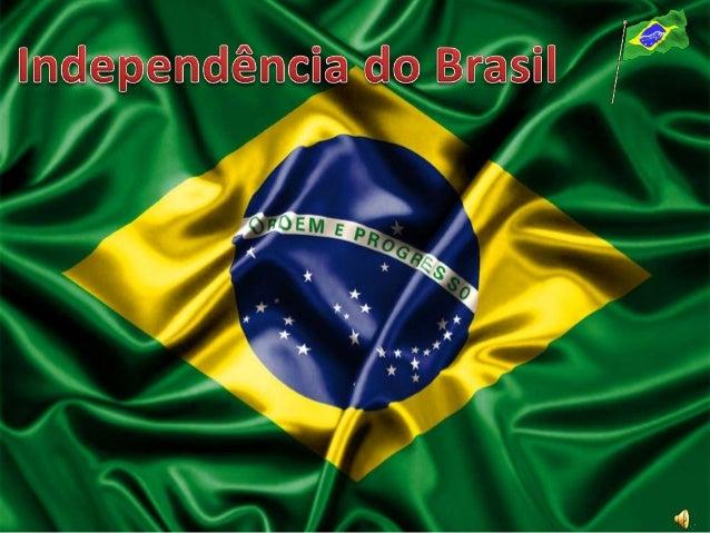 A Independência do Brasil é um dos fatos históricos mais importantes de nosso país, pois marca o fim do domínio português ...
