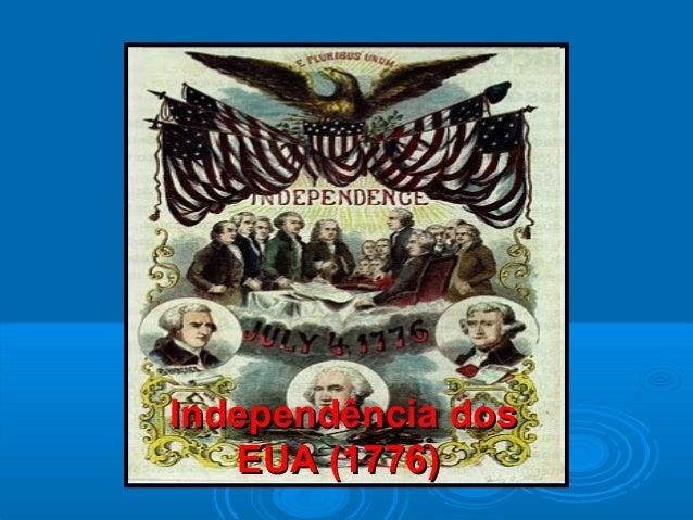 Independência dosIndependência dos EUA (1776)EUA (1776)