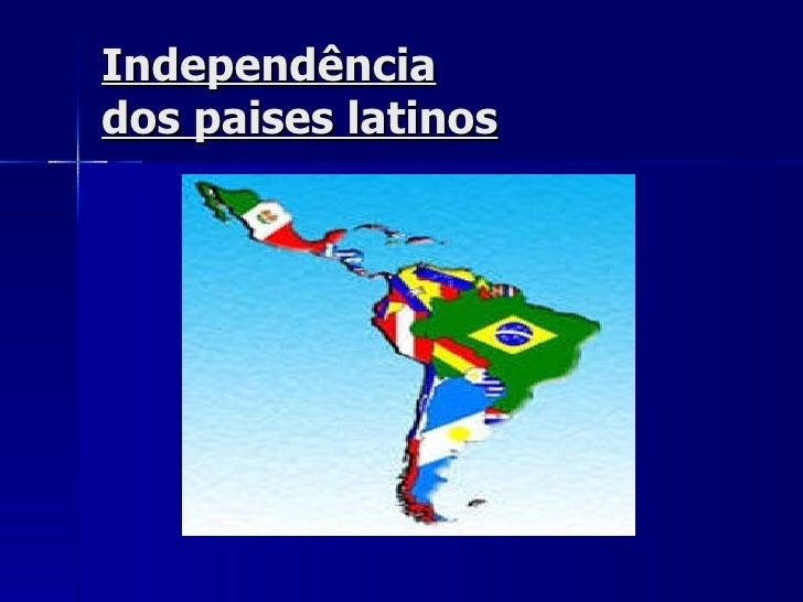 Independênciados paises latinos
