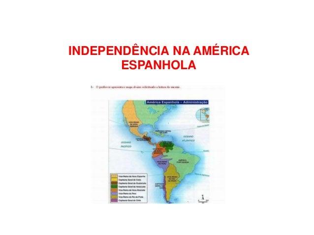 INDEPENDÊNCIA NA AMÉRICA ESPANHOLA