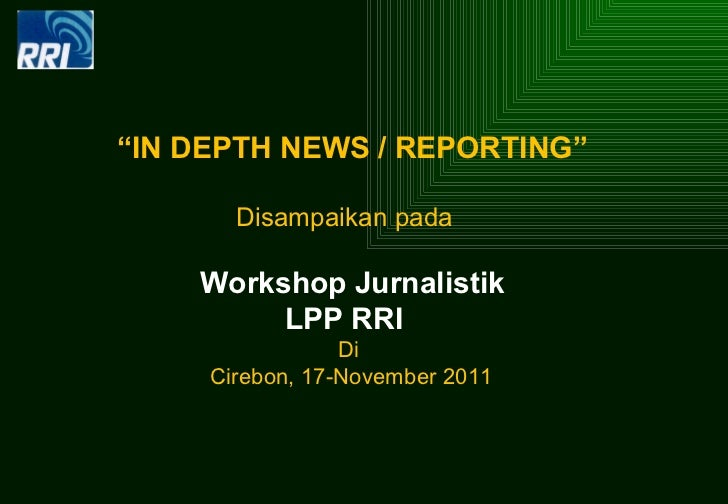 Indepth News Reporting