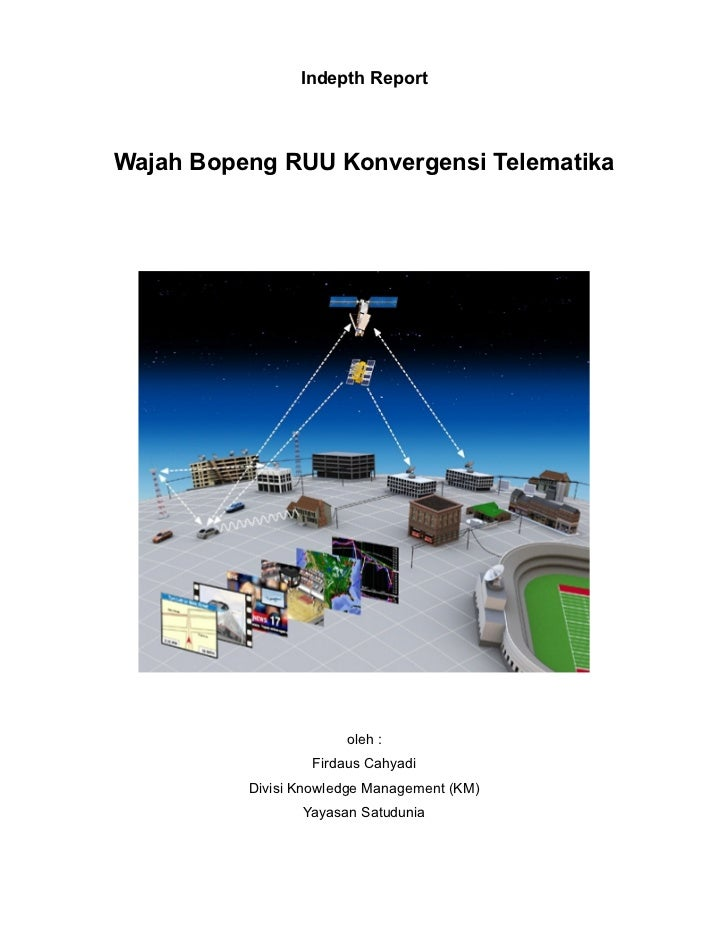 Indepth ReportWajah Bopeng RUU Konvergensi Telematika                       oleh :                  Firdaus Cahyadi       ...