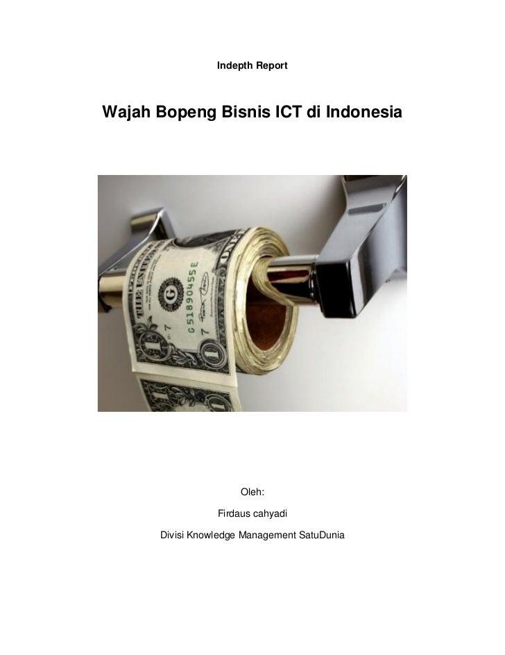 Indepth ReportWajah Bopeng Bisnis ICT di Indonesia                      Oleh:                 Firdaus cahyadi      Divisi ...