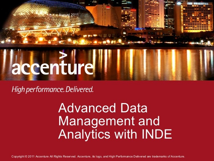 Advanced Data Management and Analytics with INDE  August 2011