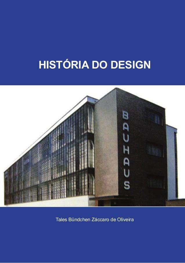 HISTÓRIA DO DESIGN Tales Bündchen Záccaro de Oliveira