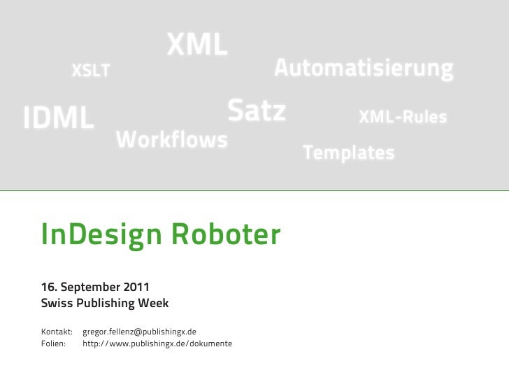 XML        XSLT                                      AutomatisierungIDML                                         Satz     ...