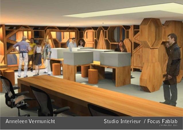 Anneleen Vermunicht   Studio Interieur / Focus Fablab                                             2 MIRA 2012-2013