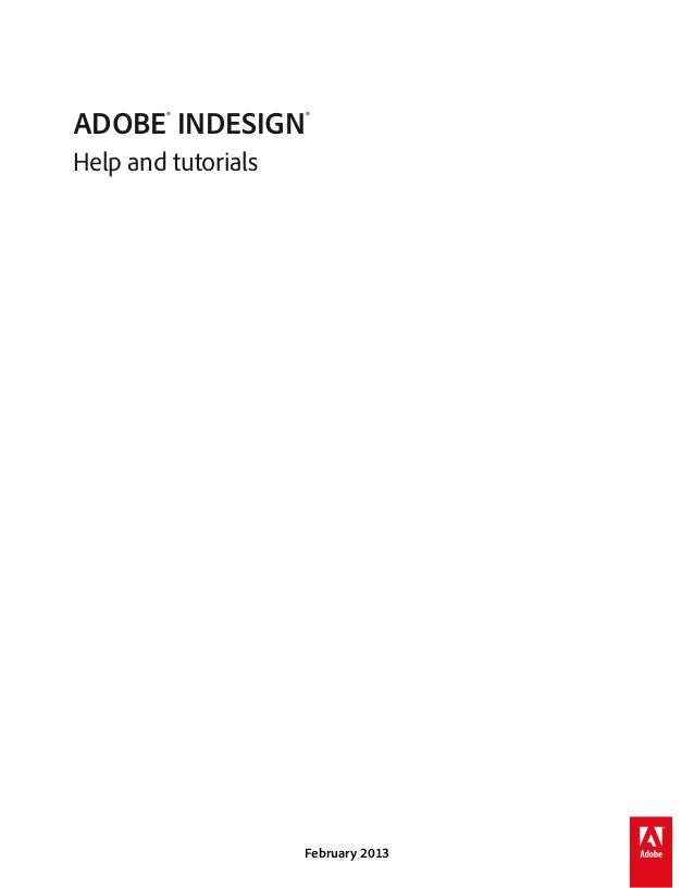 ADOBE® INDESIGN® Help and tutorials  February 2013