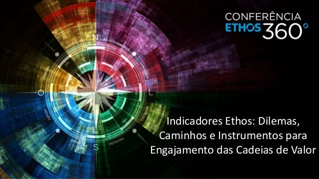 Indicadores Ethos: Dilemas,  Caminhos e Instrumentos para  Engajamento das Cadeias de Valor