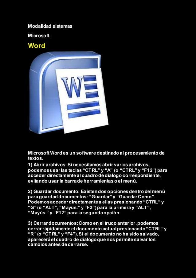 Modalidad sistemas Microsoft Word MicrosoftWord es un software destinadoal procesamiento de textos. 1) Abrir archivos: Si ...