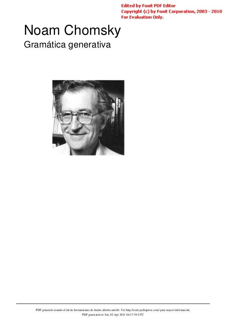 Noam ChomskyGramática generativa  PDF generado usando el kit de herramientas de fuente abierta mwlib. Ver http://code.pedi...