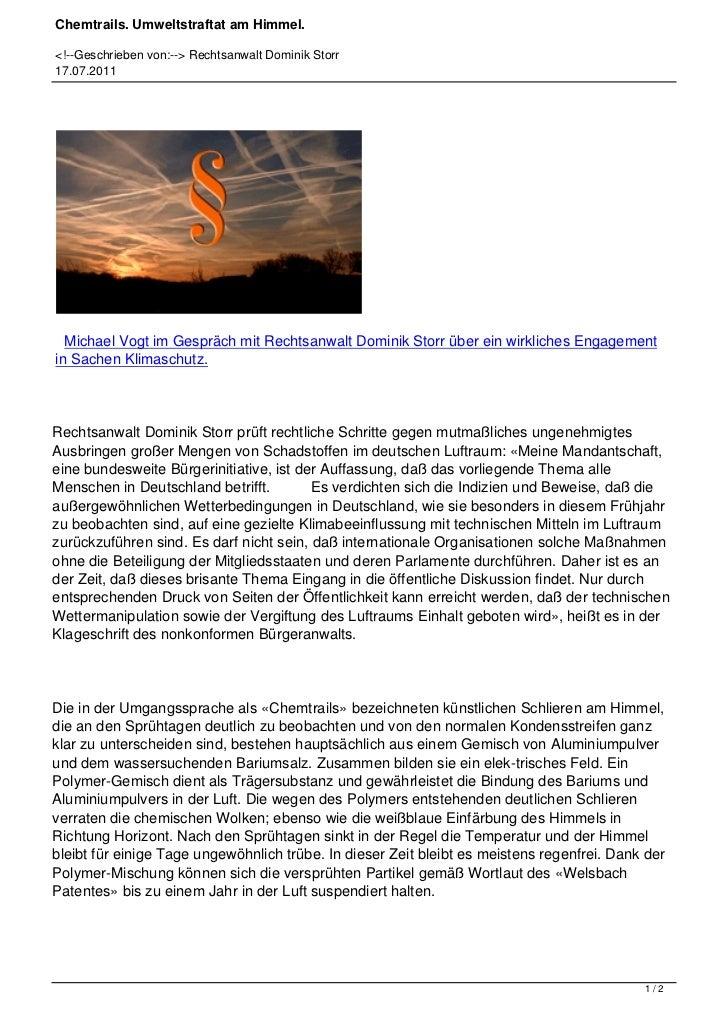 Chemtrails. Umweltstraftat am Himmel.<!--Geschrieben von:--> Rechtsanwalt Dominik Storr17.07.2011  Michael Vogt im Gespräc...
