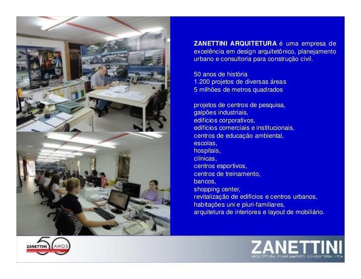 ZANETTINI ARQUITETURA é uma empresa deexcelência em design arquitetônico, planejamentourbano e consultoria para construção...