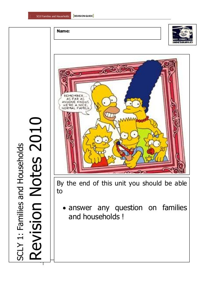 SCLY Families and Households [REVISION GUIDE] 1 SCLY1:FamiliesandHouseholds RevisionNotes2010 Name: By the end of this uni...