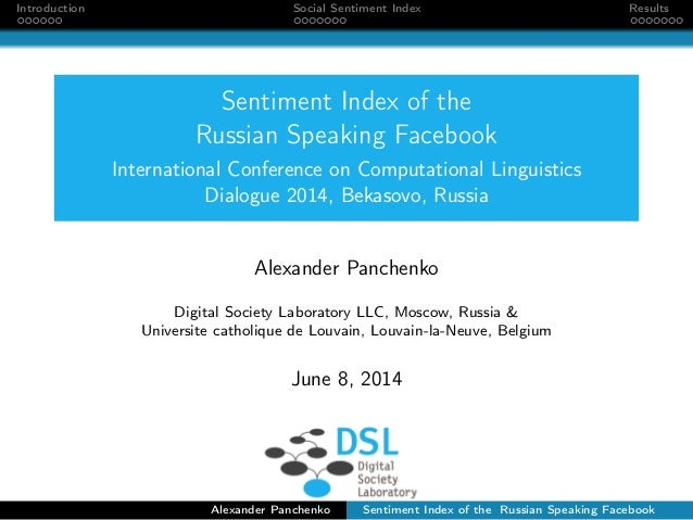 Introduction Social Sentiment Index Results Sentiment Index of the Russian Speaking Facebook International Conference on C...