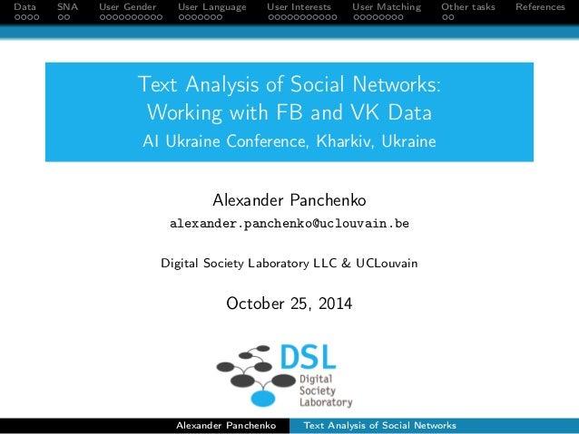 Data SNA User Gender User Language User Interests User Matching Other tasks References  Text Analysis of Social Networks: ...