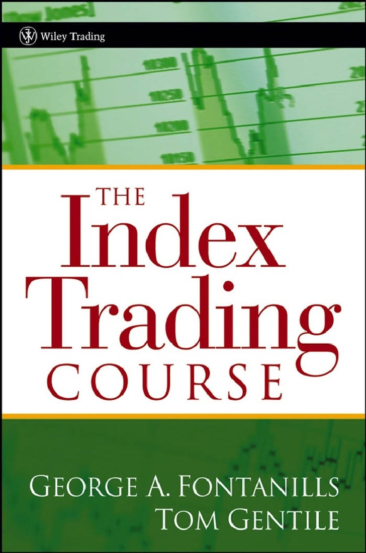 More Praise for              The Index Trading Course                                    and    The Index Trading Course W...