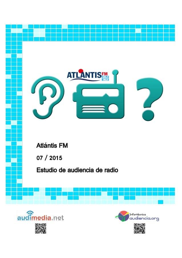 Atlántis FM 07 / 2015 Estudio de audiencia de radio