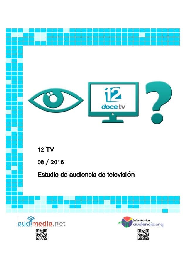12 TV 08 / 2015 Estudio de audiencia de televisión
