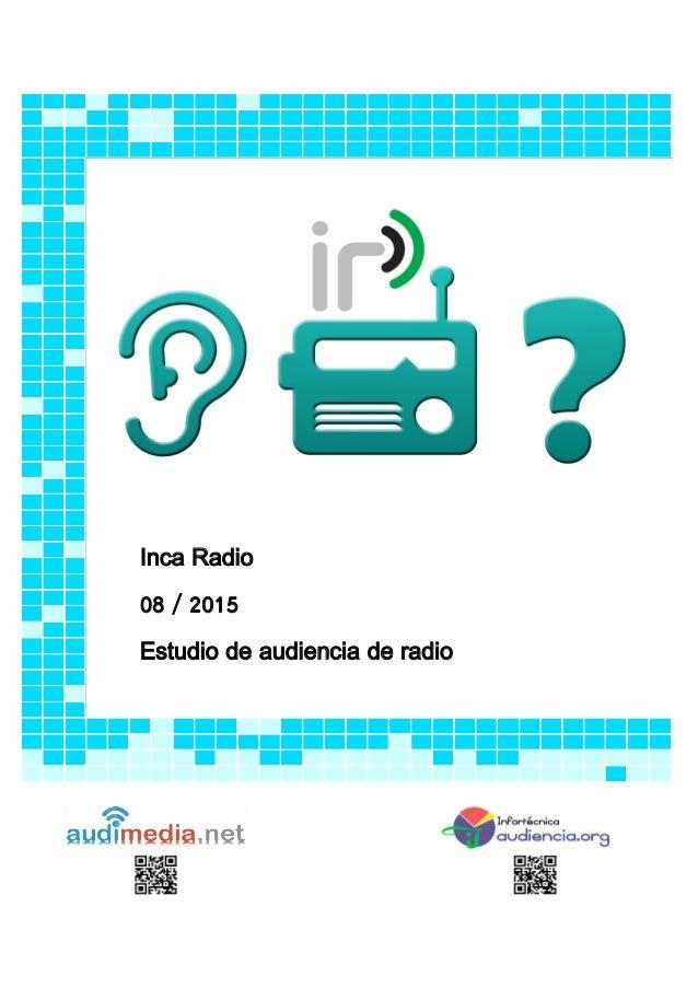 Inca Radio 08 / 2015 Estudio de audiencia de radio