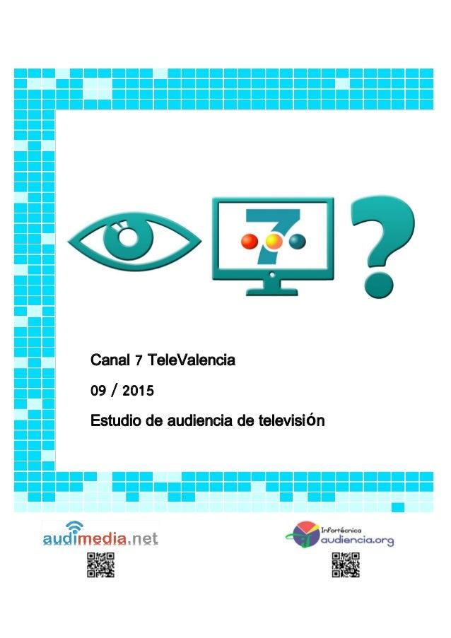 Canal 7 TeleValencia 09 / 2015 Estudio de audiencia de televisión