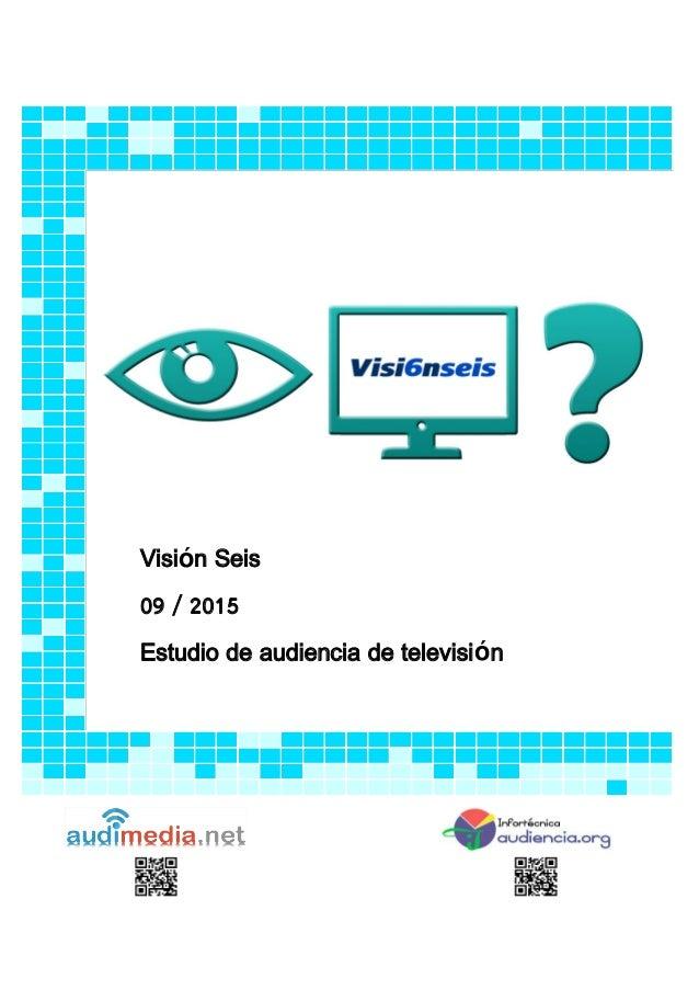 Visión Seis 09 / 2015 Estudio de audiencia de televisión