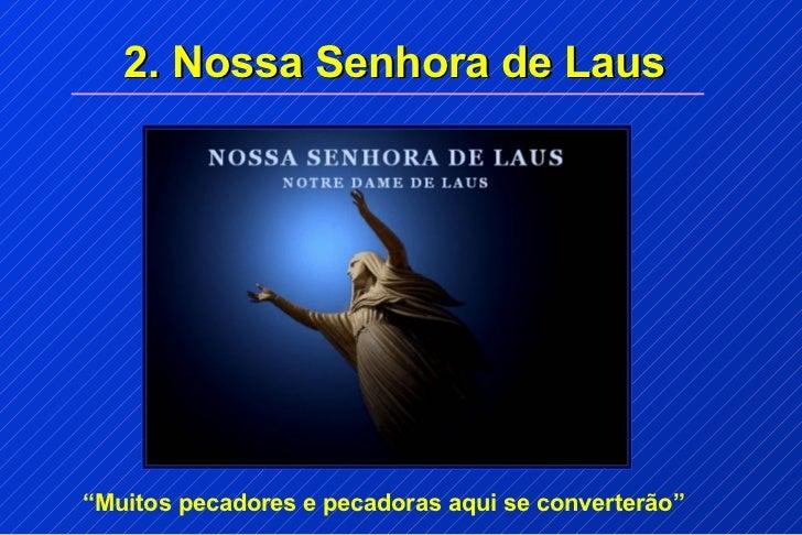 """2. Nossa Senhora de Laus""""Muitos pecadores e pecadoras aqui se converterão"""""""